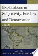 Explorations on Subjectivity, Borders, and Demarcation