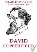 """David Copperfield: eBook Edition"" by Charles Dickens, Hablot K. Browne"