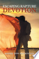 Escaping Rapture of Devotion