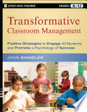 """Transformative Classroom Management: Positive Strategies to Engage All Students and Promote a Psychology of Success"" by John Shindler"