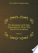 The Revelation of St John  Expounded for Those Who Search the Scriptures