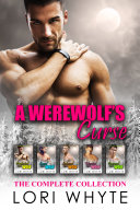A Werewolf's Curse: The Complete Collection