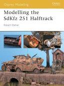 Modelling the SdKfz 251 Halftrack
