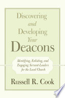 Discovering and Developing Your Deacons