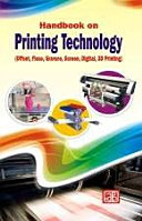Handbook on Printing Technology  Offset  Flexo  Gravure  Screen  Digital  3D Printing  3rd Revised Edition Book