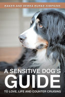 A Sensitive Dog s Guide to Love  Life and Counter Cruising