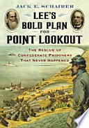 Lee  s Bold Plan for Point Lookout