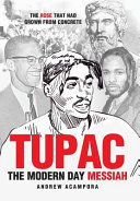 Tupac  The Modern Day Messiah  The Rose That Had Grown from Concrete