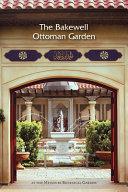 The Bakewell Ottoman Garden at the Missouri Botanical Garden