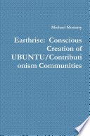 Earthrise: Conscious Creation of UBUNTU/Contributionism Communities