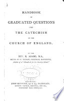 Handbook of graduated questions upon the catechism of the Church of England. [2 issues].
