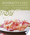 """Aromatherapy: A Complete Guide to the Healing Art"" by Kathi Keville, Mindy Green"