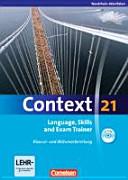 Context 21  Language  Skills and Exam Trainer   Klausur  und Abiturvorbereitung  Workbook  Nordrhein Westfalen