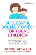 Successful Social StoriesTM for Young Children with Autism