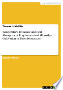 Temperature Influence And Heat Management Requirements Of Microalgae Cultivation In Photobioreactors Book PDF