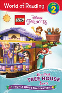 World of Reading LEGO Disney Princess  The Best Tree House Ever  Level 2