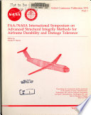 FAA/NASA International Symposium on Advanced Structural Integrity Methods for Airframe Durability and Damage Tolerance