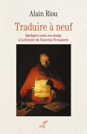 Traduire à neuf - Quelques notes en marge à la lecture du Nouveau Testament Pdf/ePub eBook