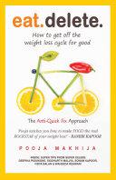 Eat Delete : The Anti-Quick Fix Approach Pdf