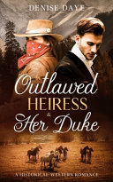 An Outlawed Heiress and Her Duke