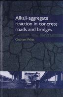 Alkali-aggregate Reaction in Concrete Roads and Bridges