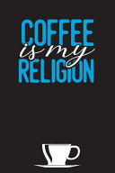 Coffee Is My Religion