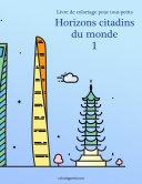Pdf Livre de coloriage pour tout-petits Horizons citadins du monde 1 Telecharger
