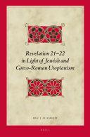 Revelation 21 22 in Light of Jewish and Greco Roman Utopianism