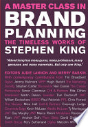 """""""A Master Class in Brand Planning: The Timeless Works of Stephen King"""" by Judie Lannon, Merry Baskin"""