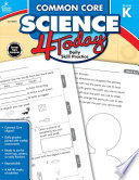 Common Core Science 4 Today  Grade K Book