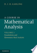 A Course in Mathematical Analysis  Volume 1  Foundations and Elementary Real Analysis Book