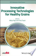 Innovative Processing Technologies for Healthy Grains