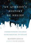 An Atheist s History of Belief