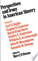 Perspectives And Irony In American Slavery