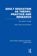 Adult Education as Theory, Practice and Research