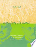 """Enriching the Earth: Fritz Haber, Carl Bosch, and the Transformation of World Food Production"" by Vaclav Smil"