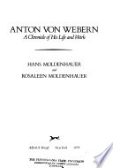 Anton von Webern  : a chronicle of his life and work