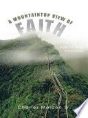 A MOUNTAINTOP VIEW OF FAITH