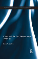 China and the First Vietnam War  1947 54