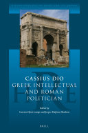 Pdf Cassius Dio: Greek Intellectual and Roman Politician
