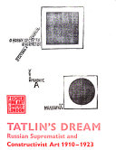 Tatlin's Dream; Russian Suprematist and Constructivist Art 1910-1923, November 1973-January 1974