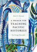 A Primer For Teaching Pacific Histories
