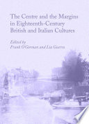 Read Online The Centre and the Margins in Eighteenth-Century British and Italian Cultures For Free