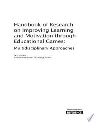 Download Handbook of Research on Improving Learning and Motivation through Educational Games: Multidisciplinary Approaches online Books - godinez books