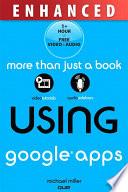 Using Google Apps, Enhanced Edition