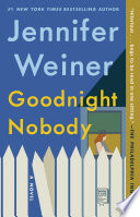 """""""Goodnight Nobody: A Novel"""" by Jennifer Weiner"""