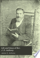 Life and Times of Rev  J D  Anthony