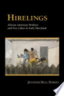 Hirelings  : African American Workers and Free Labor in Early Maryland