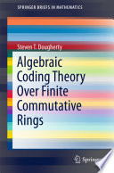 Algebraic Coding Theory Over Finite Commutative Rings