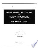 Opium Poppy Cultivation And Heroin Processing In Southeast Asia